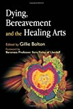 img - for Dying, Bereavement and the Healing Arts book / textbook / text book