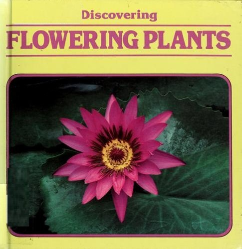 Discovering Flowering Plants (Discovering Nature)