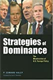img - for Strategies of Dominance: The Misdirection of U.S. Foreign Policy (Woodrow Wilson Center Press) book / textbook / text book