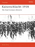 Kaiserschlacht 1918: The Final German Offensive (Campaign)