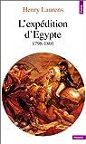 L'expédition d'Egypte, 1798-1801 par Laurens