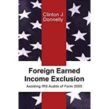 Foreign Earned Income Exclusion: Avoiding IRS Audits of Form 2555