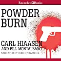 Powder Burn Audiobook by Carl Hiaasen, Bill Montalbano Narrated by Robert Ramirez