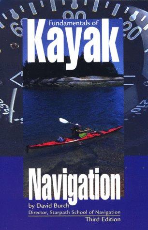 Sea Kayak Navigation - Fundamentals of Kayak Navigation, 3rd (Sea Kayaking How- To)