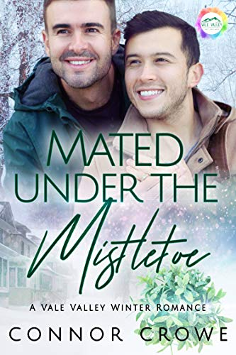 Mated Under The Mistletoe: A Winter Romance (Vale Valley Book 1) by [Crowe, Connor]