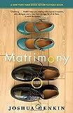 Matrimony: A Novel (Vintage Contemporaries)