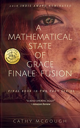 A Mathematical State of Grace: Book Two: Finale: Fusion