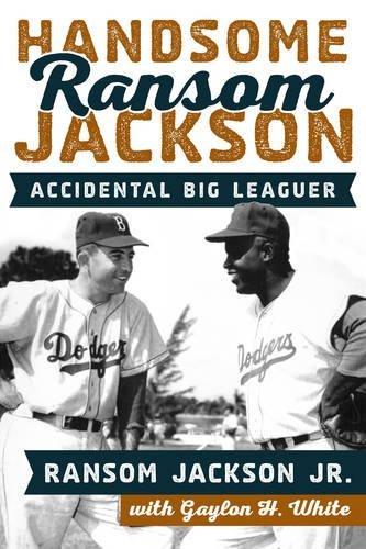(Handsome Ransom Jackson: Accidental Big Leaguer)