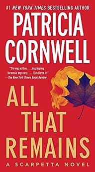 All That Remains: Scarpetta 3 (The Scarpetta Series) by [Cornwell, Patricia]