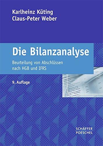 Die Bilanzanalyse: Beurteilung von Abschlüssen nach HGB und IFRS Gebundenes Buch – 15. Juni 2009 Karlheinz Küting Claus-Peter Weber Schäffer-Poeschel 3791028677