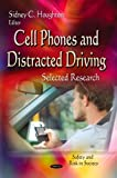 Cell Phones and Distracted Driving: Selected Research (Safety and Risk Society)