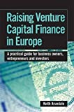 img - for Raising Venture Capital Finance in Europe: A Practical Guide for Business Owners, Entrepreneurs and Investors book / textbook / text book