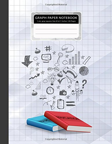 Download Graph Paper Notebook 1 cm. gray squares Size 8.5x11 Inches 120 Pages: Educational Elements Composition Notebook Blank Quad Ruled Student Teacher ... Notebook(1 cm. gray squares) (Volume 7) PDF