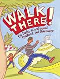 Front cover for the book Walk There! 50 treks in and around Portland and Vancouver by Laura O. Foster