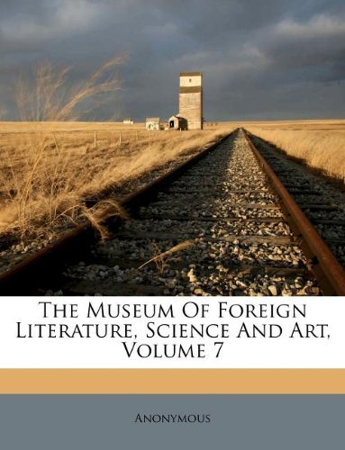 Download The Museum Of Foreign Literature, Science And Art, Volume 7 pdf epub