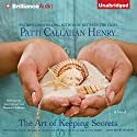 The Art of Keeping Secrets: A Novel Audiobook by Patti Callahan Henry Narrated by Janet Metzger, Shannon McManus