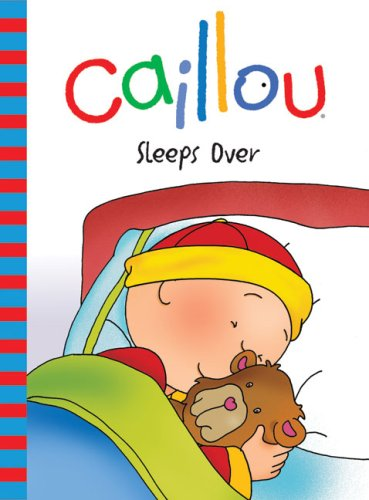 Caillou: Sleeps Over (Backpack Series)