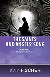 The Saints' and Angels' Song: A Novel