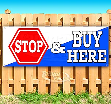 Advertising Stop /& Buy HERE 13 oz Heavy Duty Vinyl Banner Sign with Metal Grommets Many Sizes Available New Flag, Store