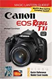 Magic Lantern Guides: Canon EOS Rebel T1i/EOS 500D, Michael Guncheon, 160059610X