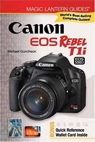 magic lantern guides canon eos rebel t1i eos 500d michael guncheon rh amazon com Canon 400D Canon T1i