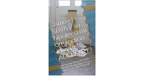 Amazon.com: Como el BBVA y su hipoteca me arruinaron la vida ...