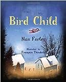 Bird Child, Nan Forler, 0887768946