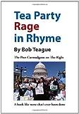 Tea Party Rage in Rhyme, Bob Teague, 1469158477
