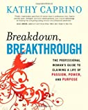 Breakdown, Breakthrough, Kathy Caprino, 1576755592