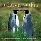 To Love Is to Fly, Jonathan Chester and Patrick Regan, 0740785109