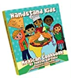 Handstand Kids Mexican Cookbook with Foreword by Aaron Sanchez