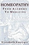 Homeopathy, Elizabeth Danciger, 0892812907