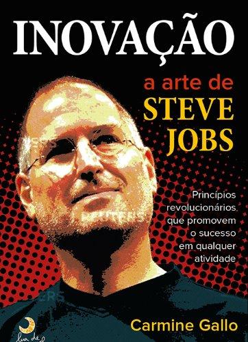Inovação. A Arte de Steve Jobs