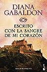 Escrito con la sangre de mi corazón par Gabaldon