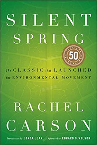 Image: Silent Spring, Aniversary Edition, by Rachel Carson (Author). Publisher: Houghton Mifflin Harcourt; 40 Anv edition (October 22, 2002)
