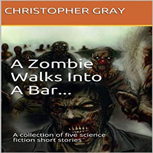 A Zombie Walks Into A Bar Hörbuch