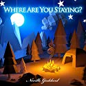 Where Are You Staying? Audiobook by Neville Goddard Narrated by Jim Wentland