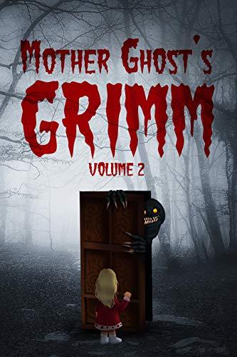 Mother Ghost's Grimm: Volume 2
