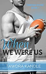 When We Were Us: A Keeping Score Trilogy Sports Romance