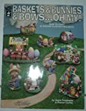 Baskets and Bunnies and Bows Oh My!, Gayle Podstupka and Sharon Conley, 1562311336