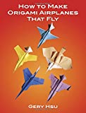 How to Make Origami Airplanes That Fly