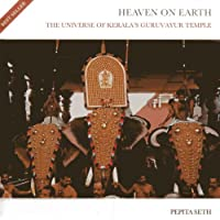Heaven on Earth: The Universe of Kerala's Guruvayur Temple