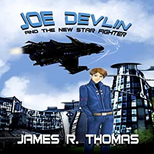 Joe Devlin: And The New Star Fighter Audiobook