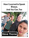 How I Learned to Speak Bisaya, and You Can, Too