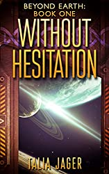 Without Hesitation (Beyond Earth Book 1)