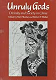 img - for Unruly Gods: Divinity and Society in China book / textbook / text book