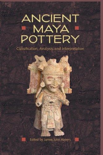 Ancient Maya Pottery: Classification, Analysis, and Interpretation (Maya Studies)