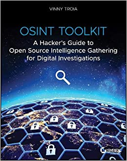OSINT Toolkit: A Hacker's Guide to Open Source Intelligence