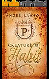 Creature of Habit (Book One)