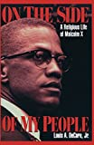 On the Side of My People: A Religious Life of Malcolm X